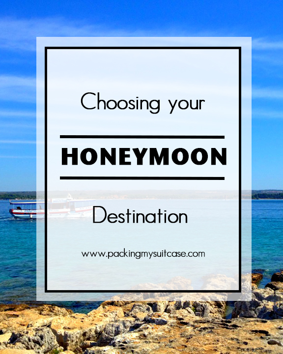 Choosing your Honeymoon Destination