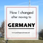 How I changed after I moved to Germany. By Packing my Suitcase.