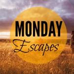MondayEscapes