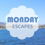 Monday Escapes #6