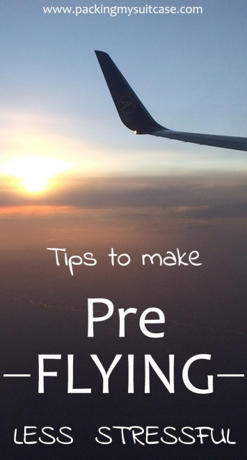 Tips to make pre flying less stressful, by Packing my Suitcase.