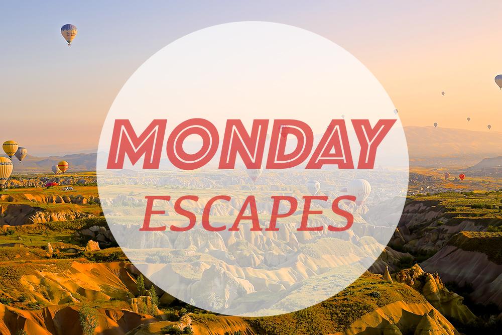 Monday Escapes #10