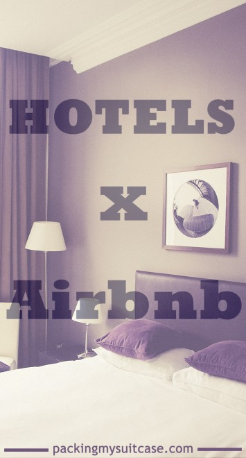 Hotels x Airbnb, by Packing my Suitcase