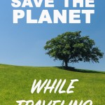 12 ways to save the planet while traveling, by Packing my Suitcase.