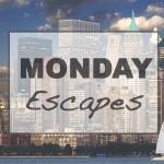Monday Escapes #26