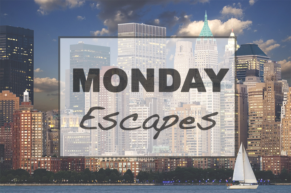 Monday Escapes #26
