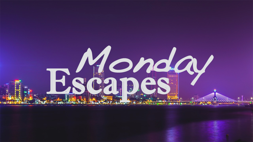 Monday Escapes #27