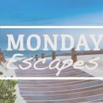 MondayEscapes #28