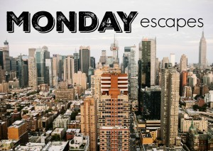 #MondayEscapes #30