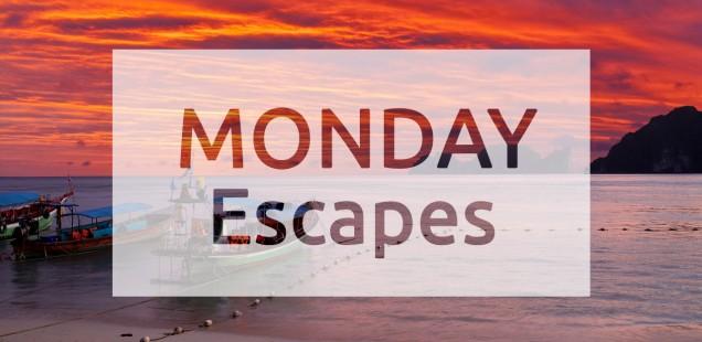 Monday Escapes #32