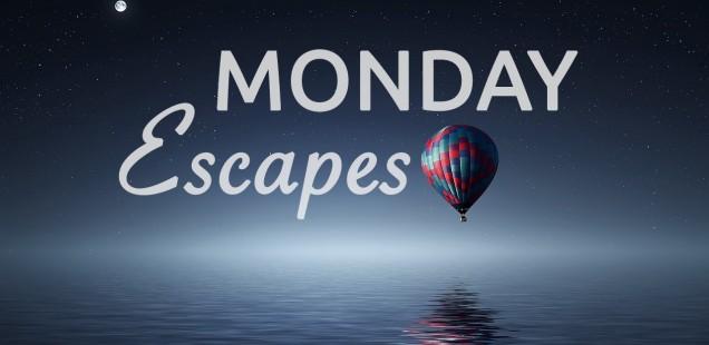 Monday Escapes #33
