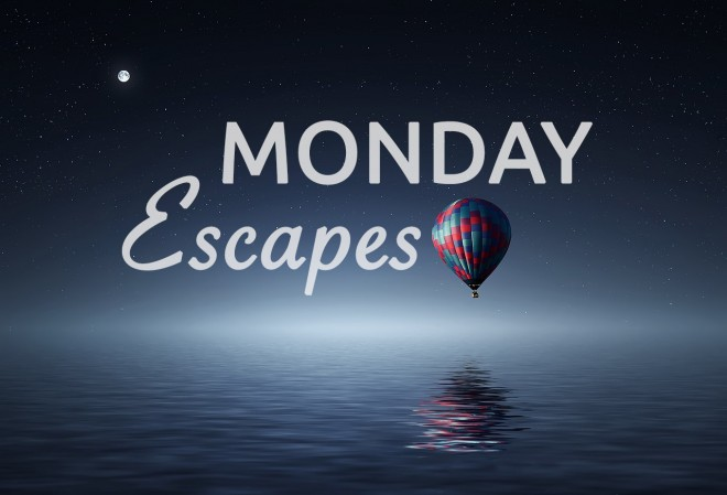 Monday Escapes #33