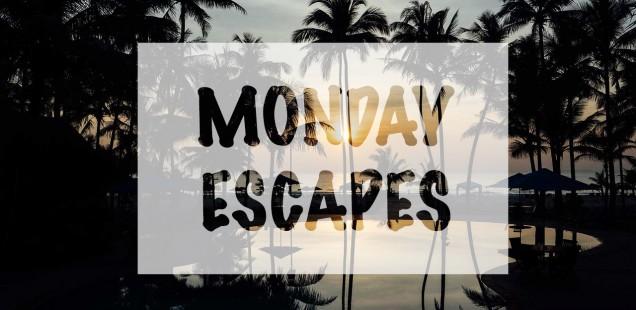 Monday Escapes #34