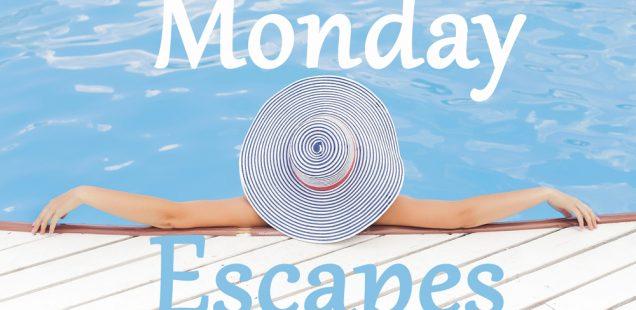 Monday Escapes #36