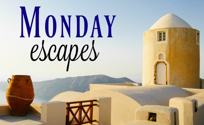 Monday Escapes #41