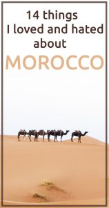 Things I hated and loved about Morocco