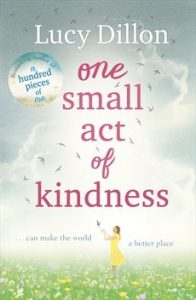 One small act of kindness, Lucy Dillon