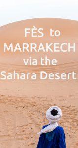 From Fes to Marrakech via the Sahara Desert
