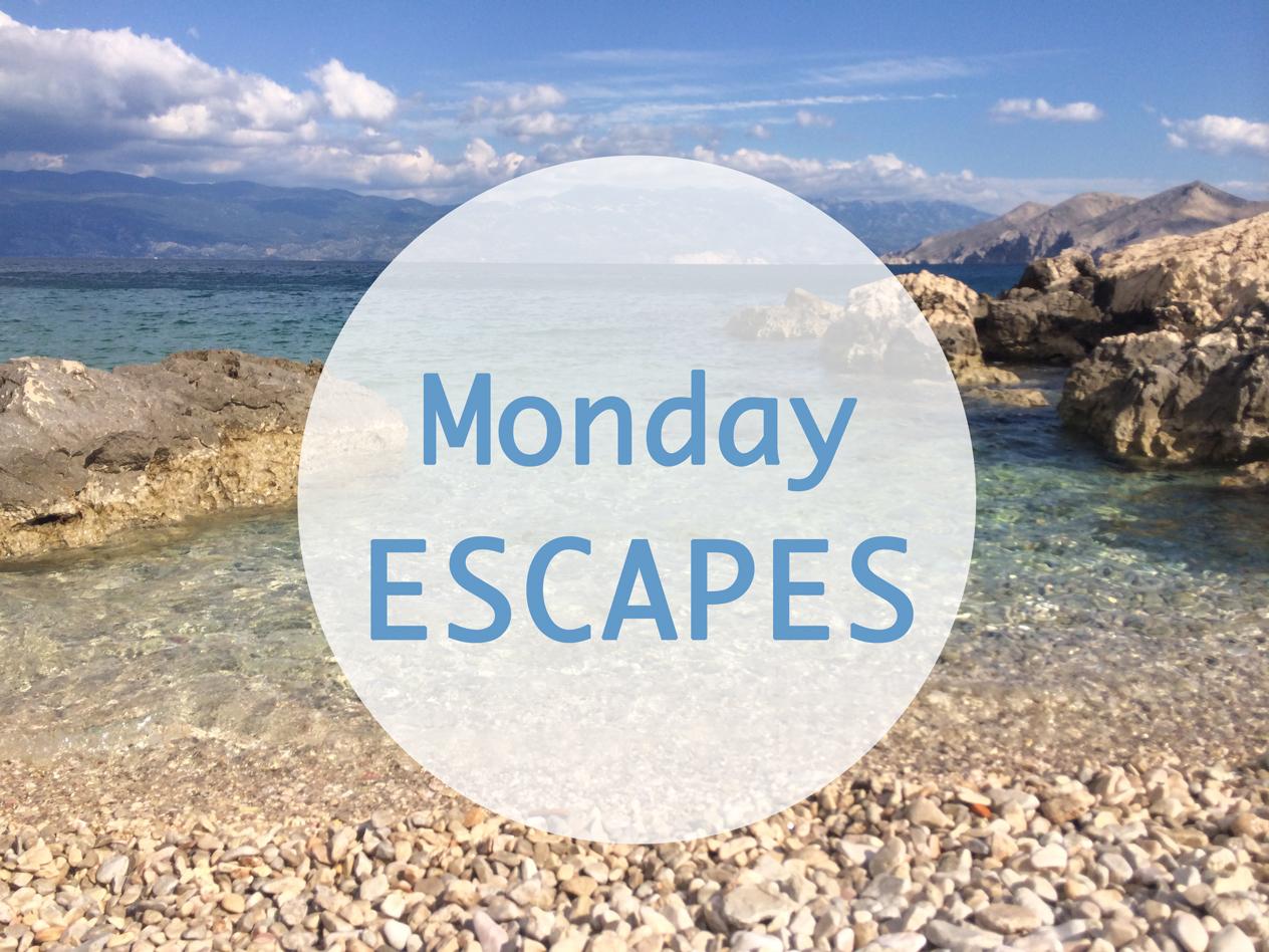 Monday Escapes #3