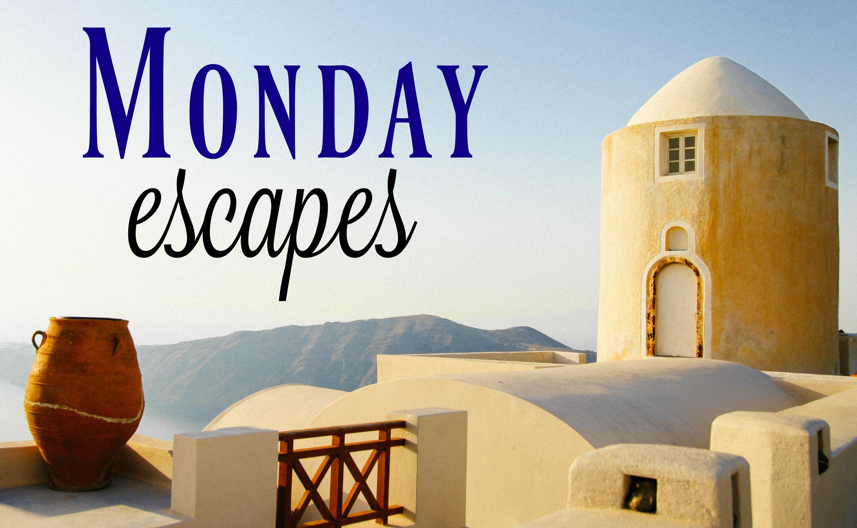 Monday Escapes #41