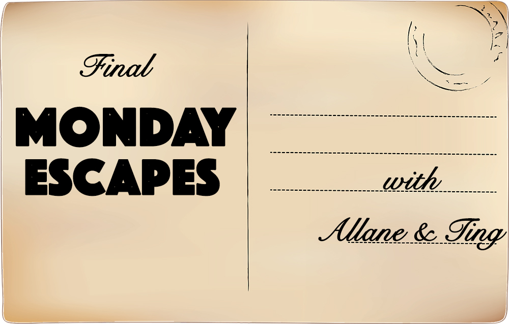 Final Monday Escapes with Allane and Ting